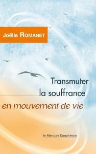 Transmuter la souffrance en mouvement de vie